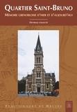 Paul Faure et Maurice Gaillard - Quartier Saint-Bruno - Mémoire grenobloise d'hier et d'aujourd'hui.