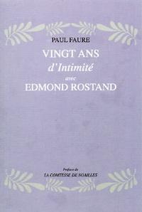 Paul Faure - Vingt ans d'intimité avec Edmond Rostand.