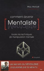 Paul Favour - Comment devenir Mentaliste.