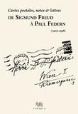 Paul Federn et Sigmund Freud - De Sigmund Freud à Paul Federn (1905-1938) - Cartes postales, notes & lettres.