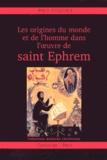 Paul Féghali - Les origines du monde et de l'homme dans l'oeuvre de saint Éphrem.