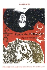 Paul Féron - Pierre de Fermat - Un génie européen.
