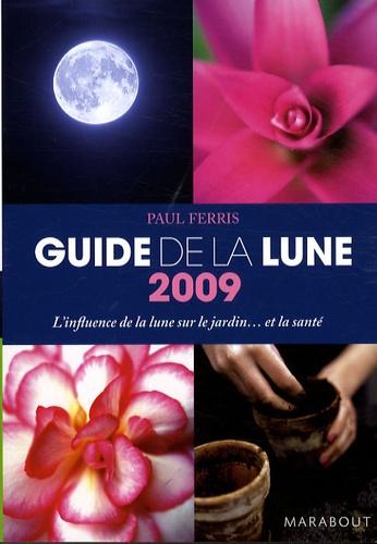 Paul Ferris - Guide de la lune - L'influence de la lune sur le jardin... et la santé.