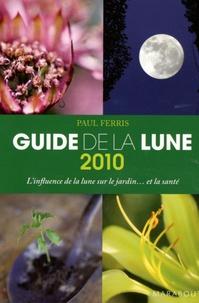 Paul Ferris - Guide de la Lune - La Lune et ses influences.