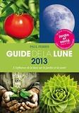 Paul Ferris - Guide de la Lune - La Lune et ses influences. Jardinage, santé, minceur... Jour après jour, choisir les meilleures moments.
