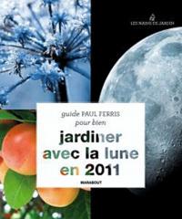 Paul Ferris - Jardiner avec la lune en 2011.
