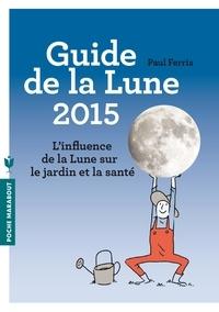 Paul Ferris - Le guide de la lune 2015.