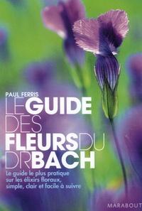 Le guide des fleurs du Dr Bach - Paul Ferris |