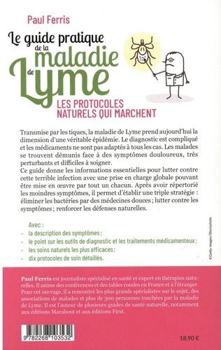 Le guide pratique de la maladie de Lyme. Les protocoles naturels qui marchent