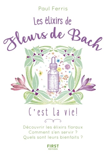 Les élixirs des fleurs du Dr Bach, c'est la vie !