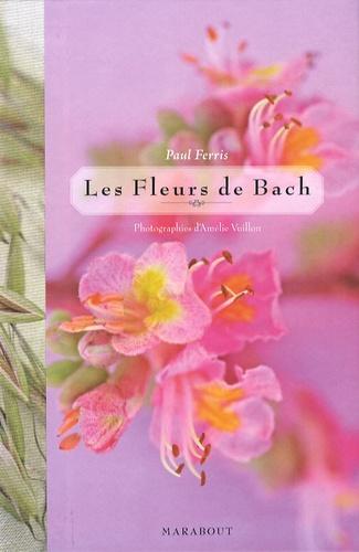 Paul Ferris - Les Fleurs de Bach.