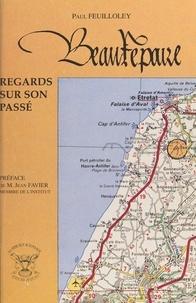 Paul Feuilloley et Jean Favier - Beaurepaire : regards sur son passé.