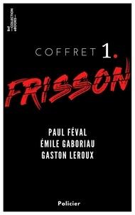 Paul Féval et Emile Gaboriau - Coffret Frisson n°1 - Paul Féval, Émile Gaboriau, Gaston Leroux - 3 textes issus des collections de la BnF.