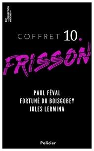 Paul Féval et Fortuné Du Boisgobey - Coffret Frisson n°10 - Paul Féval, Fortuné du Boisgobey, Jules Lermina - 3 textes issus des collections de la BnF.
