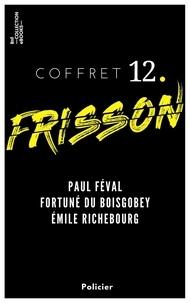Paul Féval et Fortuné Du Boisgobey - Coffret Frisson n°12 - Paul Féval, Fortuné du Boisgobey, Émile Richebourg - 3 textes issus des collections de la BnF.