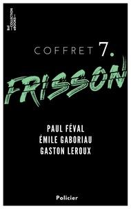 Paul Féval et Emile Gaboriau - Coffret Frisson n°7 - Paul Féval, Émile Gaboriau, Gaston Leroux - 3 textes issus des collections de la BnF.