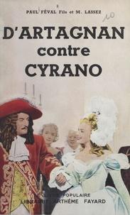 Paul Féval et Maximilien Lassez - D'Artagnan contre Cyrano - Le chevalier mystère.