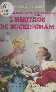 Paul Féval Fils et Maximilien Lassez - D'Artagnan contre Cyrano (4). L'héritage de Buckingham.