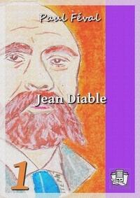 Paul Féval - Jean Diable - Tome I.