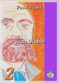Paul Féval - Jean Diable - Tome II.