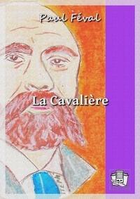Paul Féval - La Cavalière.