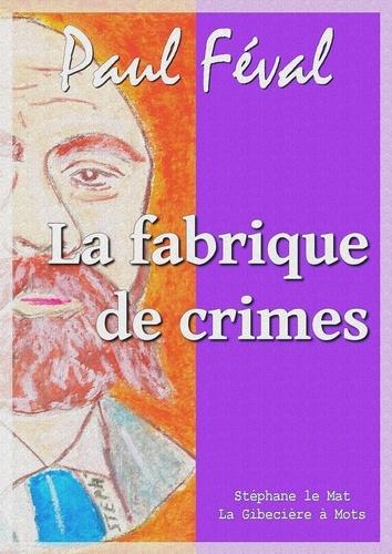 La fabrique de crimes