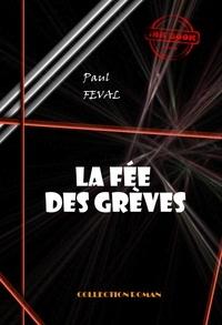 Paul Féval - La fée des grèves - édition intégrale.