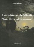Paul Féval - La Quittance de Minuit Tome 2 : La galerie du géant.
