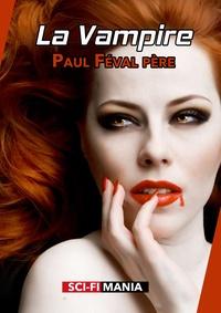 Paul Féval - La vampire.