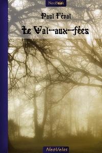 Paul Féval - Le Val-aux-fées.