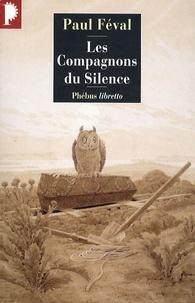 Paul Féval - Les Compagnons du Silence.