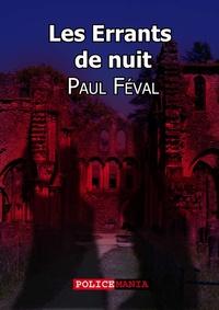 Paul Féval - Les Errants de nuit.