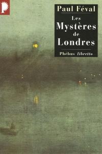 Paul Féval - Les Mystères de Londres.