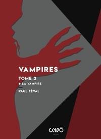 Paul Féval - Vampires Tome 2 : La Vampire.