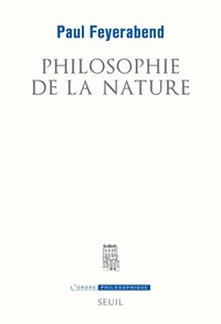 Paul Feyerabend - Philosophie de la nature.