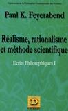 Paul Feyerabend - Réalisme, Rationalisme et Méthode Scientifique.