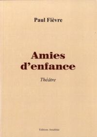 Paul Fièvre - Amies d'enfance.