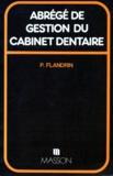 Paul Flandrin - Abrégé de gestion du cabinet dentaire.