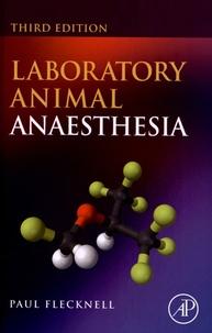 Paul Flecknell - Laboratory Animal Anaesthesia.