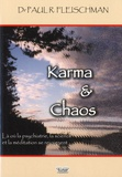 Paul Fleischman - Karma & Chaos - Là où la psychiatrie, la science et la méditation se rejoignent.