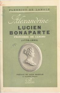 Paul Fleuriot de Langle et Louis Madelin - Alexandrine Lucien-Bonaparte, princesse de Canino (1778-1855).