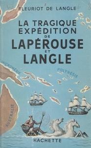 Paul Fleuriot de Langle - La tragique expédition de Lapérouse et Langle.