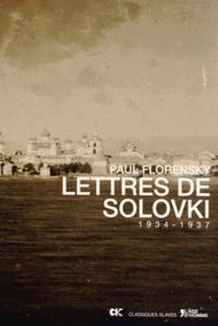 Paul Florensky - Lettres de Solovki (1934-1937).