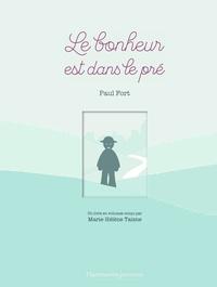 Paul Fort et Marie-Hélène Taisne - Le bonheur est dans le pré.