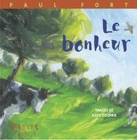Paul Fort et Katy Couprie - Le Bonheur.
