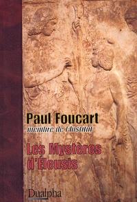 Paul Foucart - Les Mystères d'Eleusis.