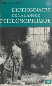 Paul Foulquié - Dictionnaire de la langue philosophique.