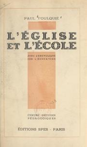 Paul Foulquié - L'église et l'école - Avec l'encyclique sur l'éducation.