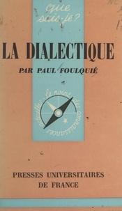 Paul Foulquié et Paul Angoulvent - La dialectique.