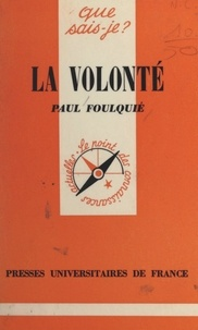 Paul Foulquié et Paul Angoulvent - La volonté.